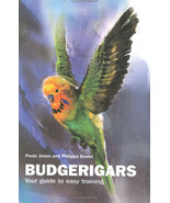 Budgerigars : Your Guide to Easy Training - Budgie Parakeet - New Hardco... - $8.95