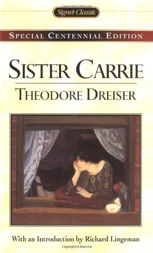 an analysis of the definition of the exact character of dreisers sister carrie Literary birthday – 27 august – theodore dreiser at exact definition of character his best known novels include sister carrie and an american tragedy.