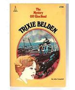 The Mystery Off Glen Road (Trixie Belden) [Jul 01, 1977] Julie Campbell - $9.89