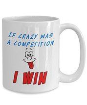 If Crazy Was A Competition White Ceramic Novelty Coffee Mug With Funny Face (15o - £12.07 GBP