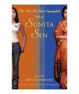 [(The Not-So-Star-Spangled Life of Sunita Sen )] [Author: Mitali Perkins... - $49.97