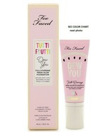 Too Faced Tutti Frutti Dew You Full Coverage Fresh Glow Foundation PORCE... - $23.76