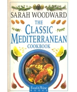 The Classic Mediterranean Cookbook (American edition) by Sarah Woodward - $9.99