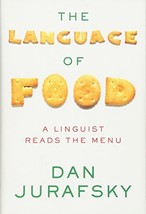 The Language of Food: A Linguist Reads the Menu [Hardcover] Jurafsky, Dan image 2