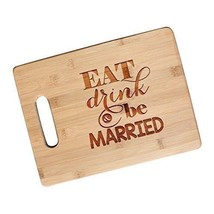 Eat, Drink and Be Married  Bamboo Cutting Board Wedding Gifts for the Co... - $39.59
