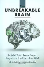 The Unbreakable Brain: Shield Your Brain From Cognitive Decline...For Li... - $46.03