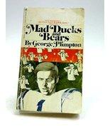 Mad Ducks and Bears [Paperback] [Jan 01, 1974] George Plimpton - $20.79
