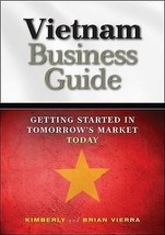 Vietnam Business Guide : Getting Started in Tomorrow's Market Today byV... - $39.95
