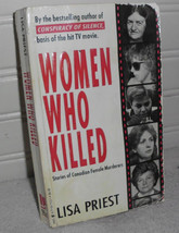 Women Who Killed by Lisa Priest Canadian Female Murderers True Crime - $5.00