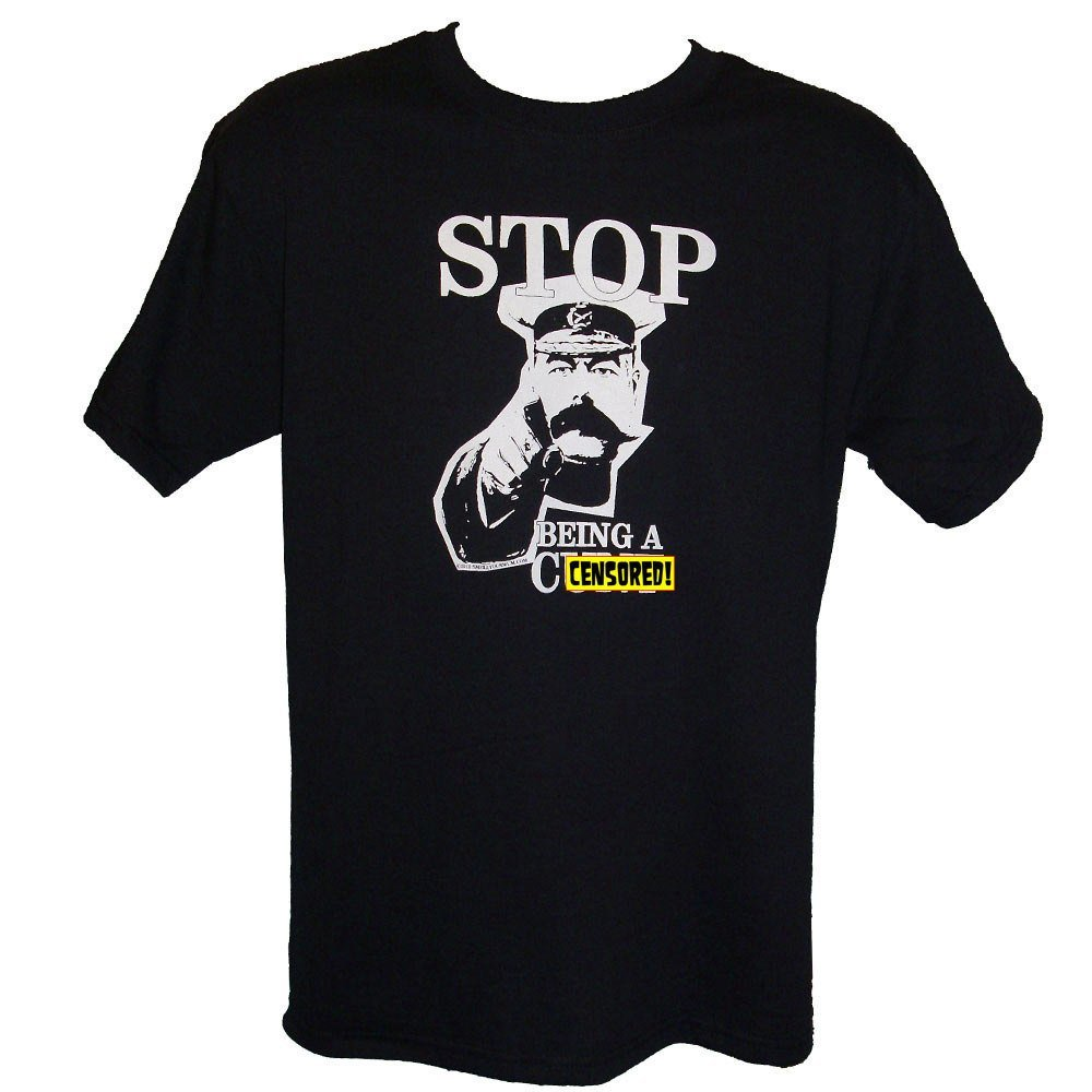 "Primary image for STOP Being A C&%t - Kitchener Parody T-Shirt funny rude offensive Sizes S-4XL ""-"