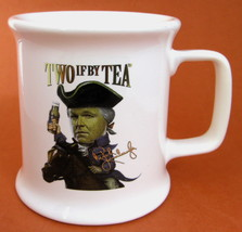Two If By Tea Mug Rush Limbaugh Liberals Are Coming Paul Revere - $12.00