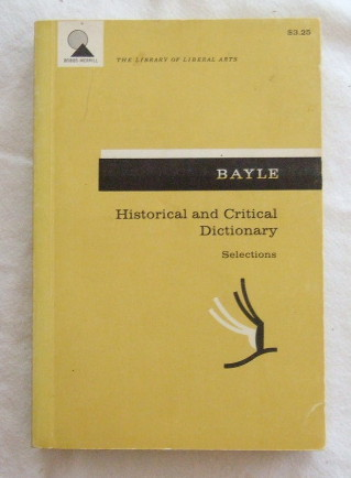 Pierre Bayle: Historical and Critical Dictionary Selections [The Library of Libe