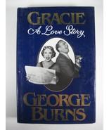 """Gracie: A Love Story"" by George Burns (First ed. Hardback, 1988) AUTOGR... - $60.89"