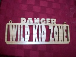 Wooden Danger Wild kid zone wall hanging and di... - $15.00