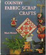 Vintage Country Fabric Scrap Crafts by Marti Mitchell, Hardback with Dus... - $4.79