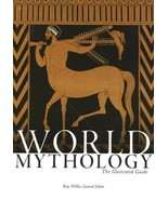World Mythology: The Illustrated Guide Willis, Roy and Walter, Robert - $15.64