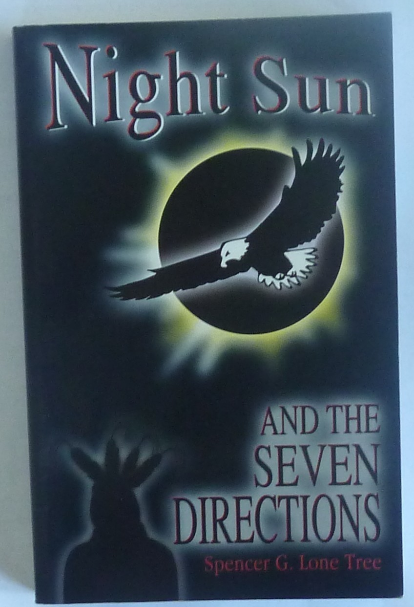 Night Sun and the Seven Directions by Spencer G. Lone Tree