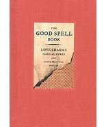 The Good Spell Book: Love Charms, Magical Cures and Other Pr - $19.95