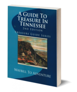 A Guide to Treasure in Tennessee ~ Lost & Buried Treasure - $19.95