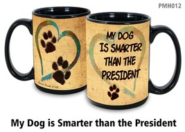Pawmarks On My Heart My Dog Is Smarter than the President Coffee Cup Mug Pet Gif - $19.95
