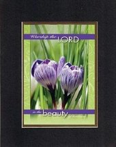 For General Inspiration - Worship the Lord in the beauty of holiness. . . 8 x 10 - $11.14