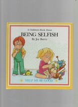 Being Selfish - A Children's Book  - Joy Berry - HC - 1988 - Help Me Be ... - $1.35