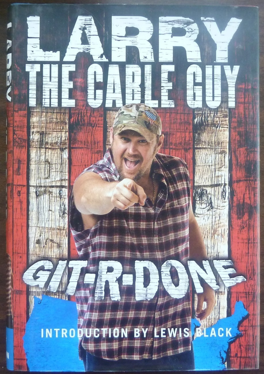 Git-R-Done by Larry the Cable Guy