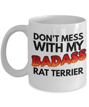 "Rat Terrier Mug ""Don't Mess With My Badass Rat Terrier Coffee Mug"" Good ... - $14.95"