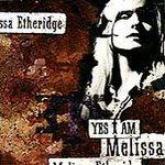 Melissa Etheridge  ( Yes I Am )