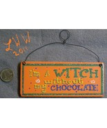 I'm a Witch without my Chocolate small Orange Wooden glitter Sign  - $4.99