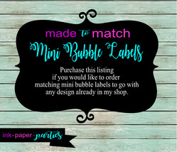 Made ~ To ~ Match Matching Mini Bubble Labels Party Favors - We Print & ... - $3.50