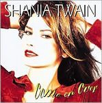 Shania Twain ( Come on Over )