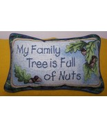Pillow  My Family Tree Is Full Of Nuts  - $20.00