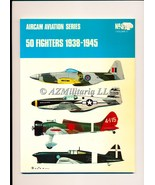 50 Fighters 1938-1945 Volume 1 Aircam Aviation Series - $7.75