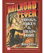 Railroad Fever-Songs,Jokes,and Train Lore by Wa... - $10.95