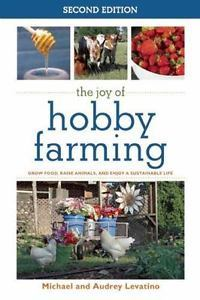 The Joy of Hobby Farming-New