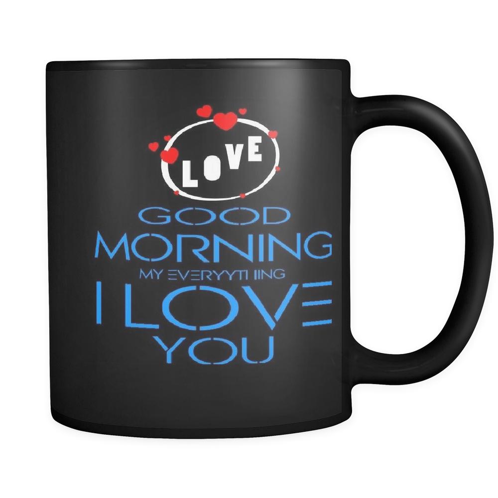 Good Morning My Love Coffee : Mug good morning my every thing i love you coffee mugs