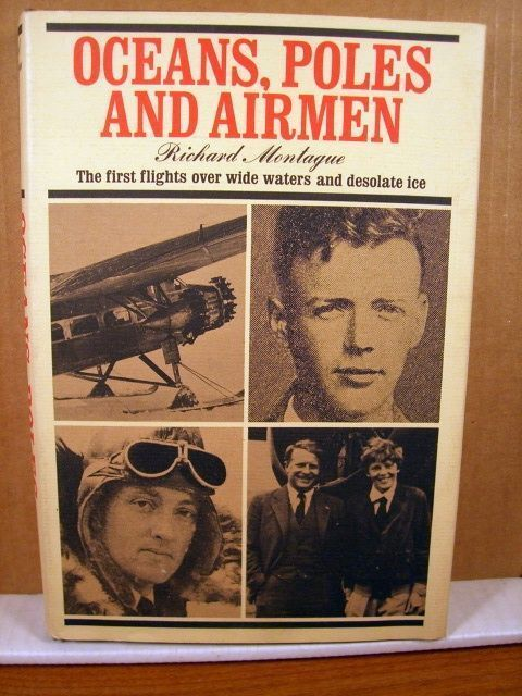 Oceans, Poles and Airmen, Richard Montague, 1971 HC/DJ