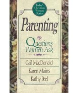 Parenting : Questions Women Ask by Kathy Peel and David R. Ma - $1.00
