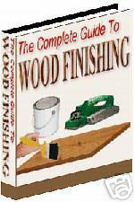 The Complete Guide To Wood Finishing eBook