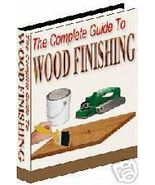 The Complete Guide To Wood Finishing eBook - $1.99