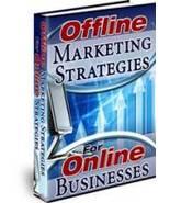 Offline Marketing Strategies For Online Businesses Ebook - $1.99