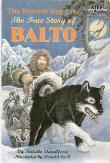 The Bravest Dog Ever The True Story of Balto
