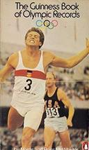 The Guinness Book of Olympic Records [May 25, 1972] McWhirter, Norris an... - $20.79