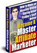 Discover How to Become Master Affiliate Marketer eBook - $1.99