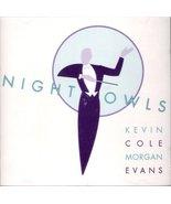 Cole & Evans - Night Owls - 1996 (Audio Cd) - $21.99