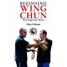 Beginning Wing Chun: Why Wing Chun Works  Ebook - $2.99