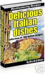 185 Authentic & Delicious Italian Recipes eBook