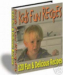 120 Easy & Fun Kids Recipes Ebook