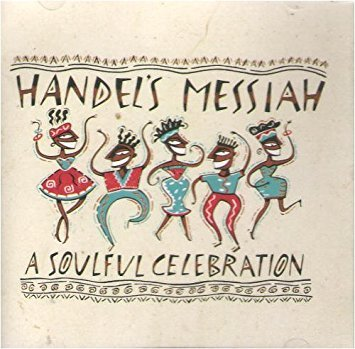 Handel's Messiah: A Soulful Celebration Cd